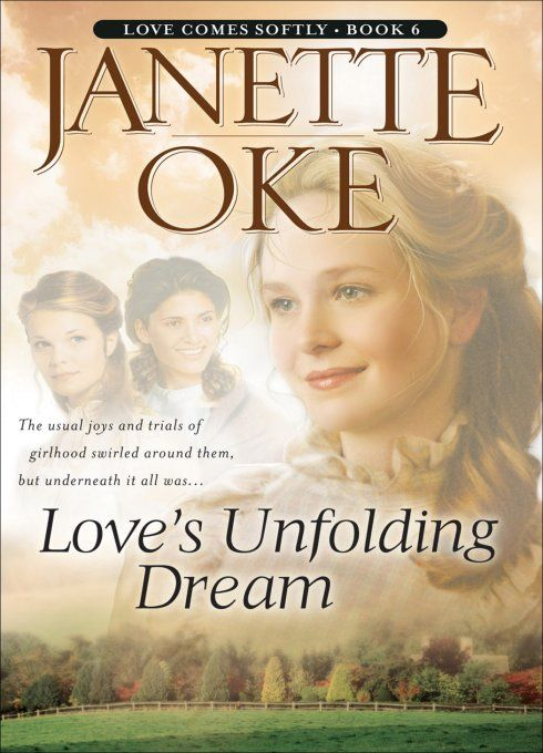 Love's Unfolding Dream (Love Comes Softly Book #6) By: Janette Oke