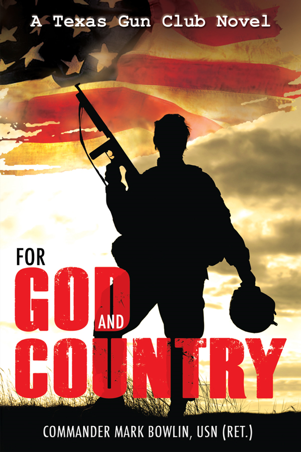 For God and Country: A Texas Gun Club Novel