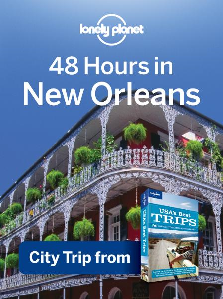 Lonely Planet 48 Hours in New Orleans