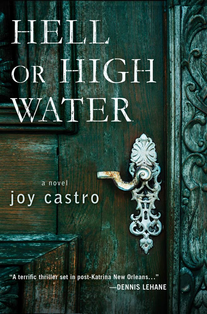 Hell or High Water By: Joy Castro