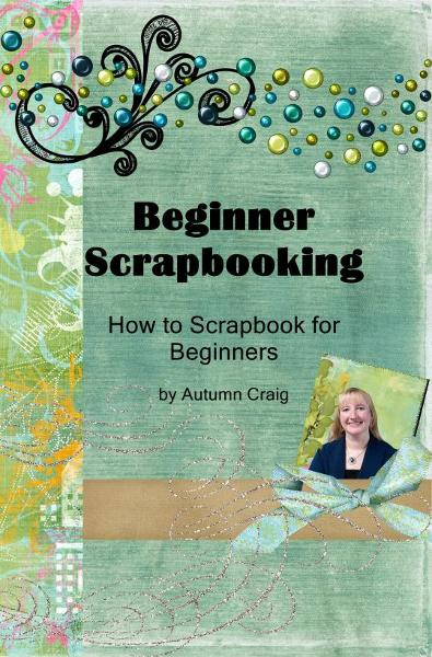 Beginner Scrapbooking: How to Scrapbook for Beginners
