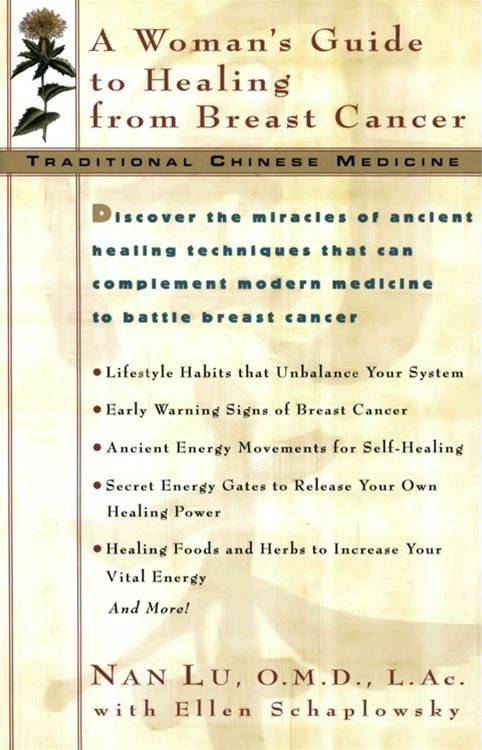 TCM: A Woman's Guide to Healing From Breast Cancer By: Ellen Schaplowsky,Nan Lu