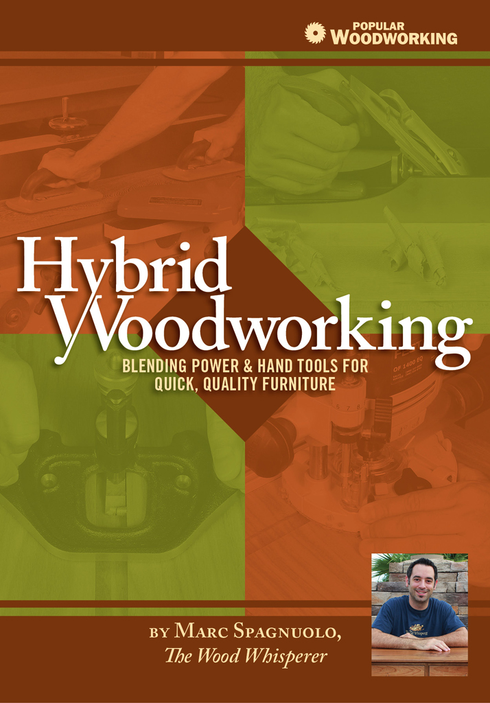 Hybrid Woodworking Blending Power & Hand Tools for Quick,  Quality Furniture