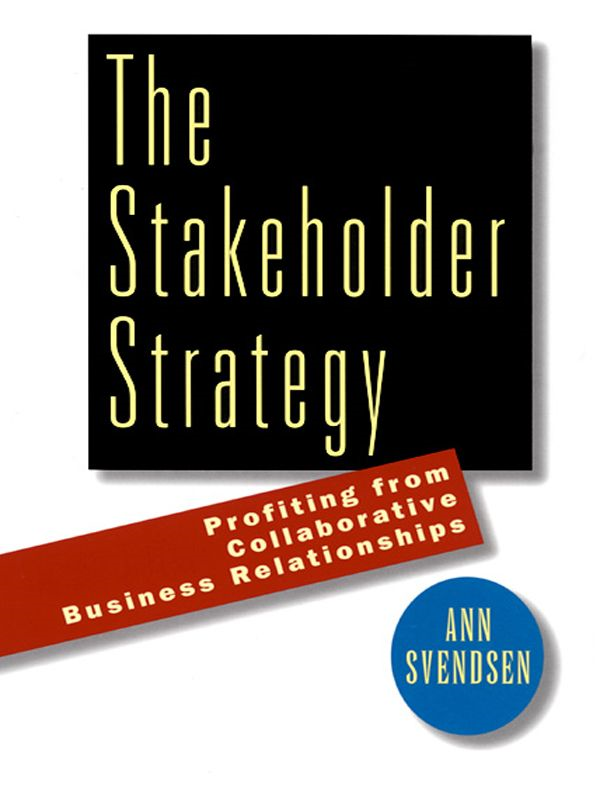 The Stakeholder Strategy By: Ann Svendsen