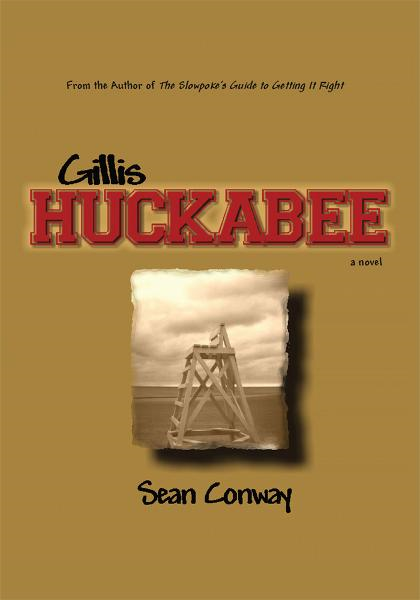 Gillis Huckabee By: Sean Conway
