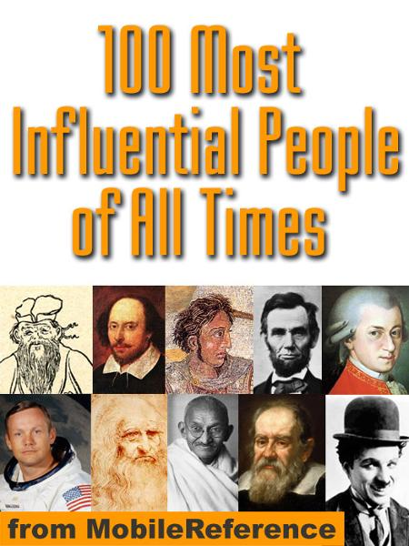 100 Most Influential People Of All Times  (Mobi History) By: MobileReference