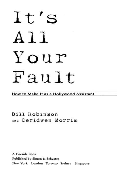 Its All Your Fault By: Bill Robinson,Ceridwen Morris