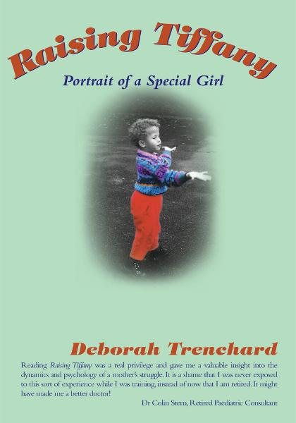 Raising Tiffany - Portrait of a Special Girl By: Deborah Trenchard