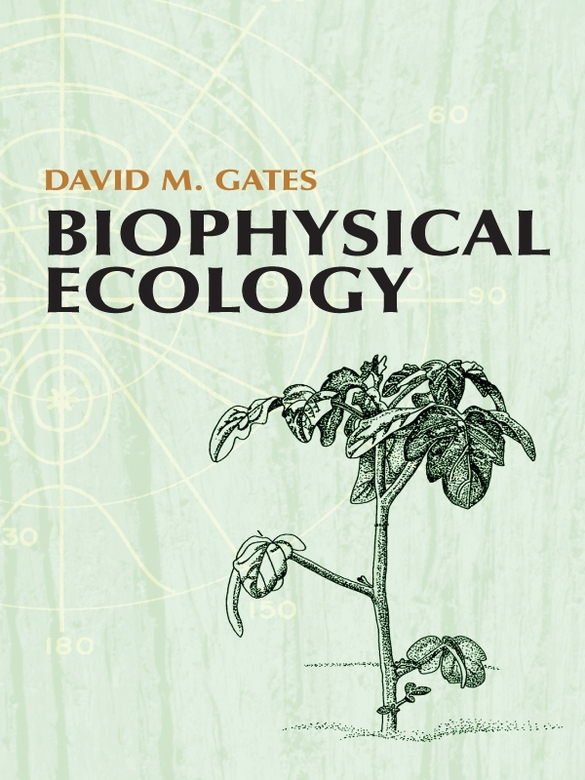 Biophysical Ecology By: David M. Gates