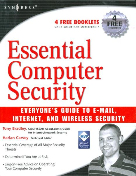 Essential Computer Security: Everyone's Guide to Email,  Internet,  and Wireless Security Everyone's Guide to Email,  Internet,  and Wireless Security