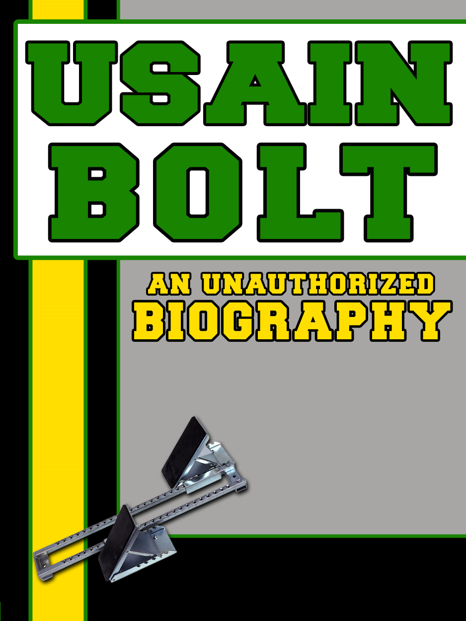 Usain Bolt: An Unauthorized Biography By: Belmont and Belcourt Biographies