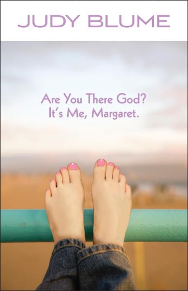 Are You There God? It's Me, Margaret By: Judy Blume
