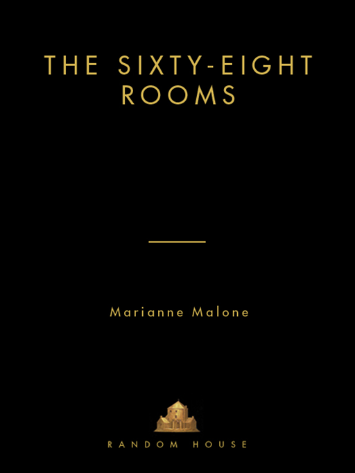 The Sixty-Eight Rooms By: Marianne Malone,Greg Call