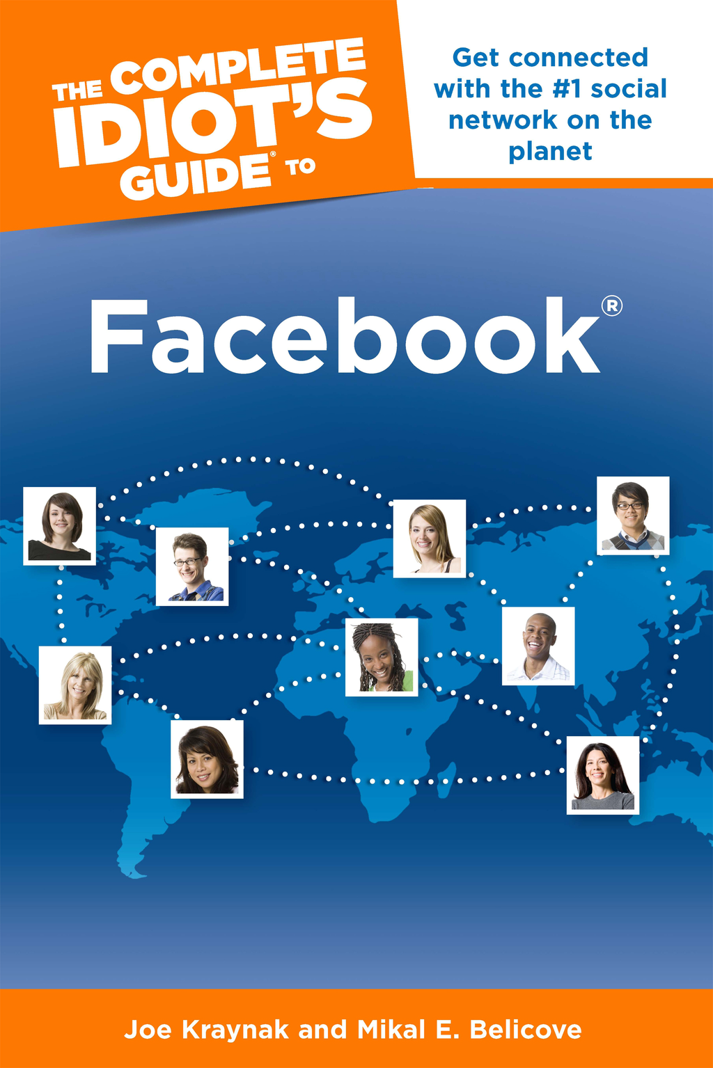 The Complete Idiot's Guide to Facebook, 3E By: Joe Kraynak,Mikal E.Belicove