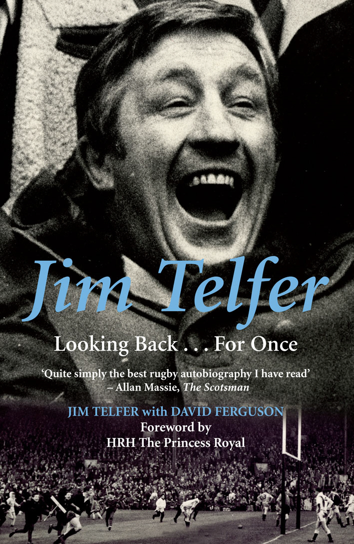 Jim Telfer Looking Back . . . For Once