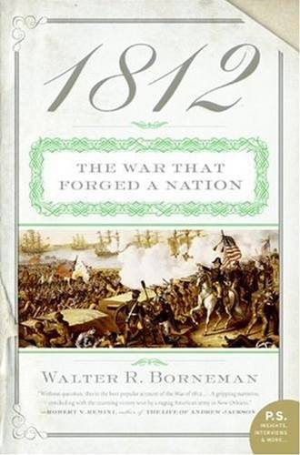 1812: The War of 1812 By: Walter R. Borneman