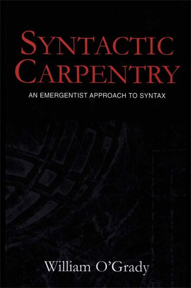 Syntactic Carpentry An Emergentist Approach to Syntax
