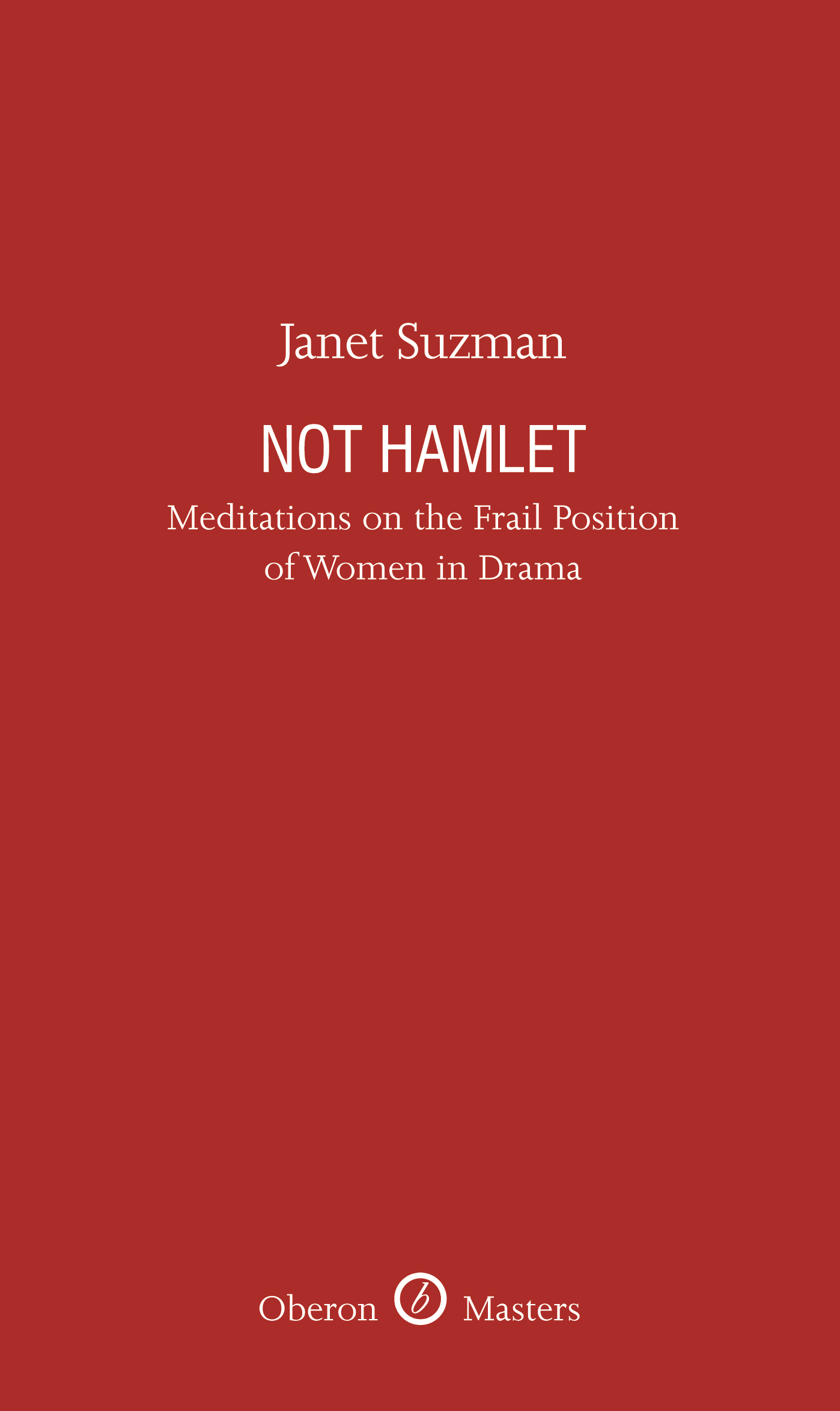 Not Hamlet: Meditations on the Frail Position of Women in Drama