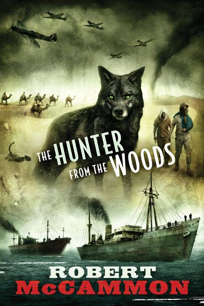 The Hunter from the Woods By: Robert McCammon