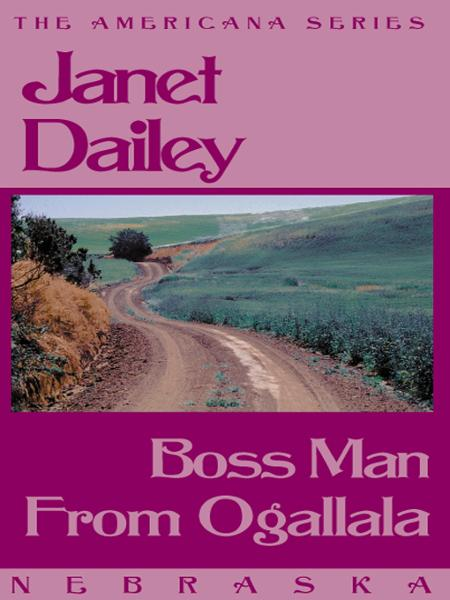 Boss Man From Ogallala (Nebraska) By: Janet Dailey