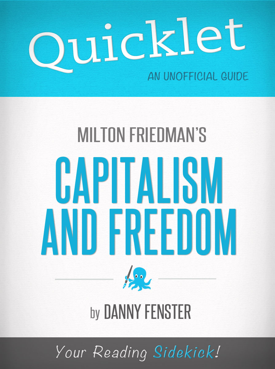 Quicklet on Capitalism and Freedom by Milton Friedman