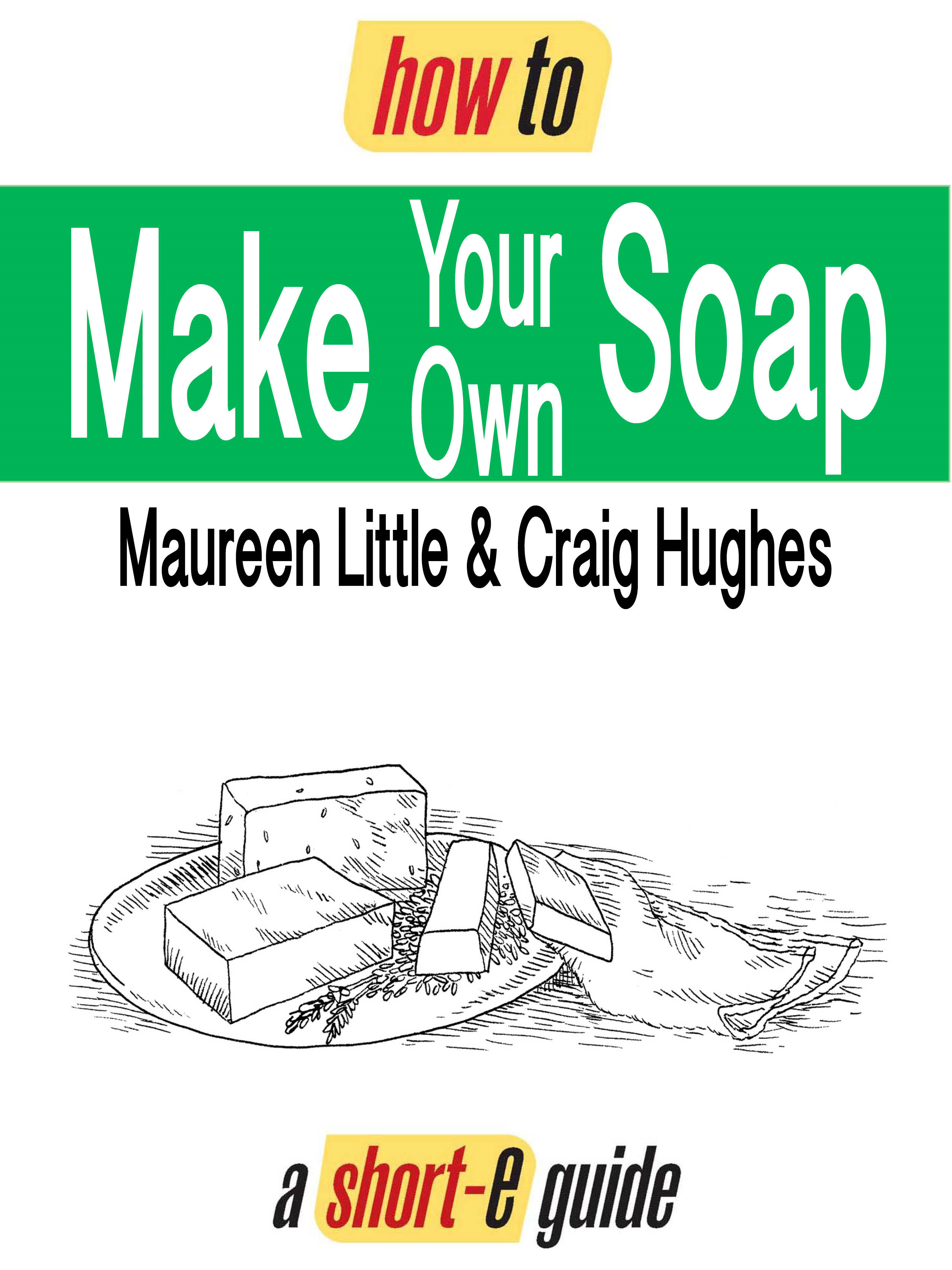 How To Make Your Own Soap (Short-e Guide)
