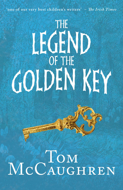 The Legend of the Golden Key By: Tom McCaughren