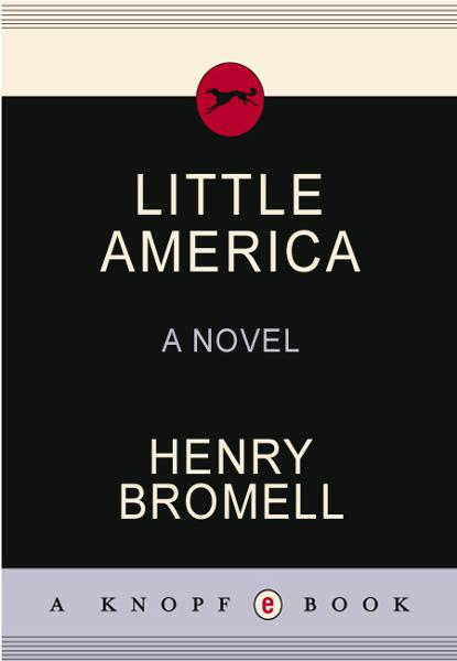 Little America By: Henry Bromell