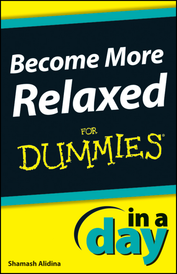 Become More Relaxed In A Day For Dummies
