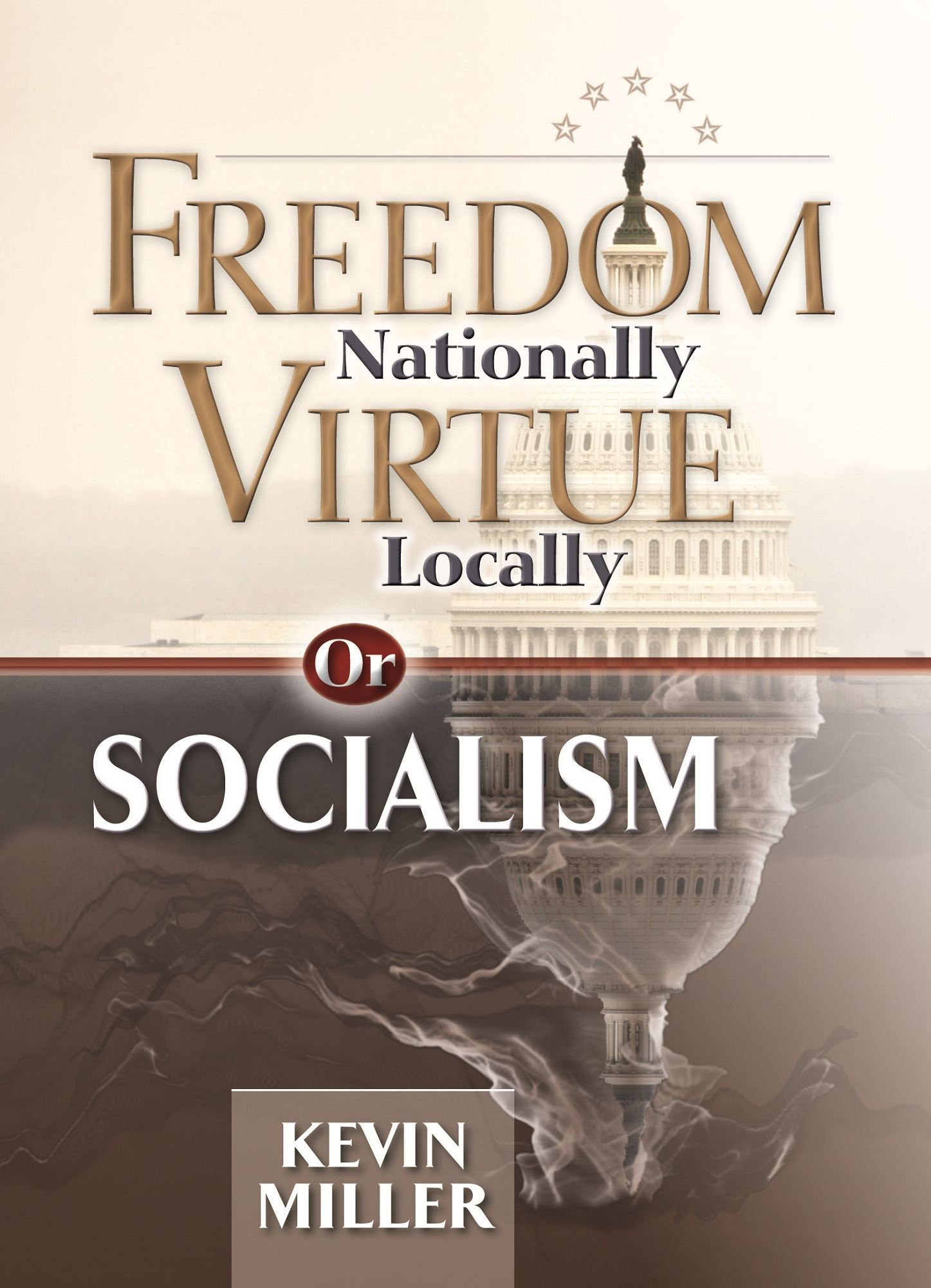 Freedom Nationally, Virtue Locallyor Socialism