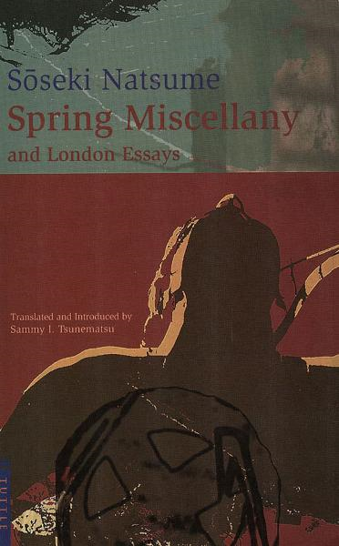 Spring Miscellany: And London Essays By: Soseki Natsume