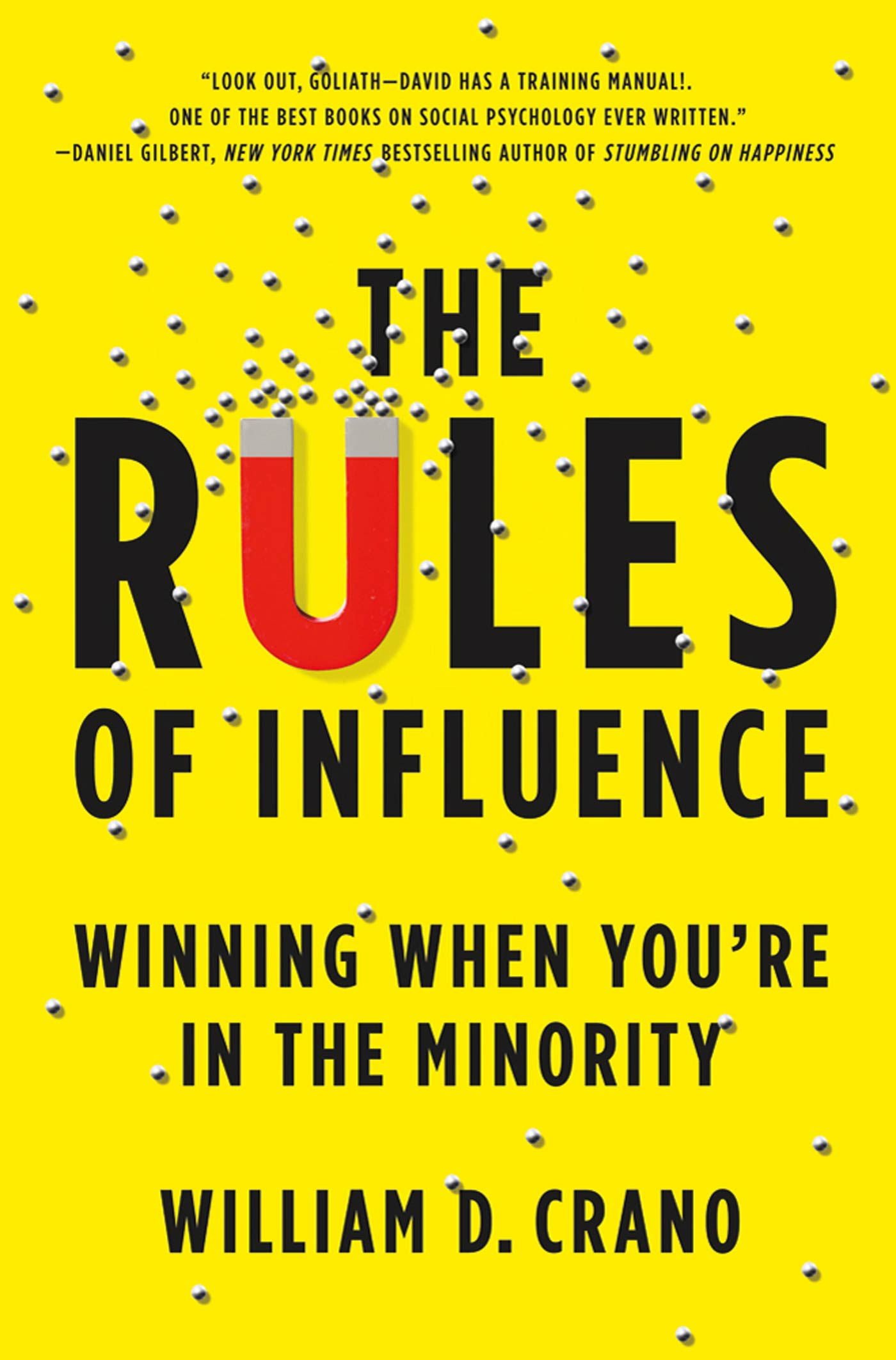 The Rules of Influence By: William D. Crano