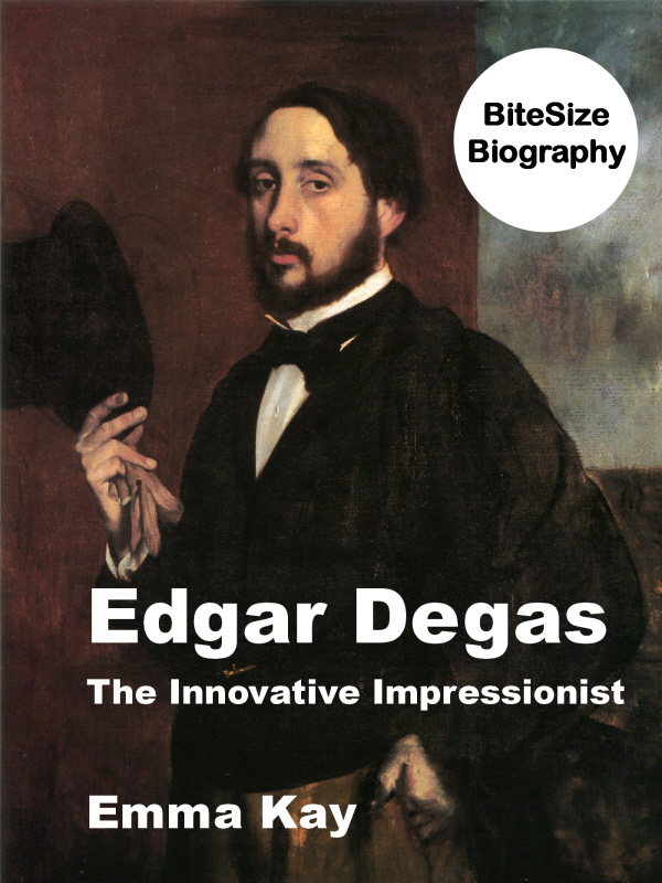 Edgar Degas: The Innovative Impressionist By: Emma Kay