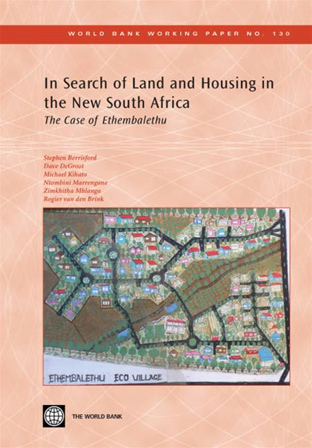 In Search Of Land And Housing In The New South Africa: The Case Of Ethembalethu