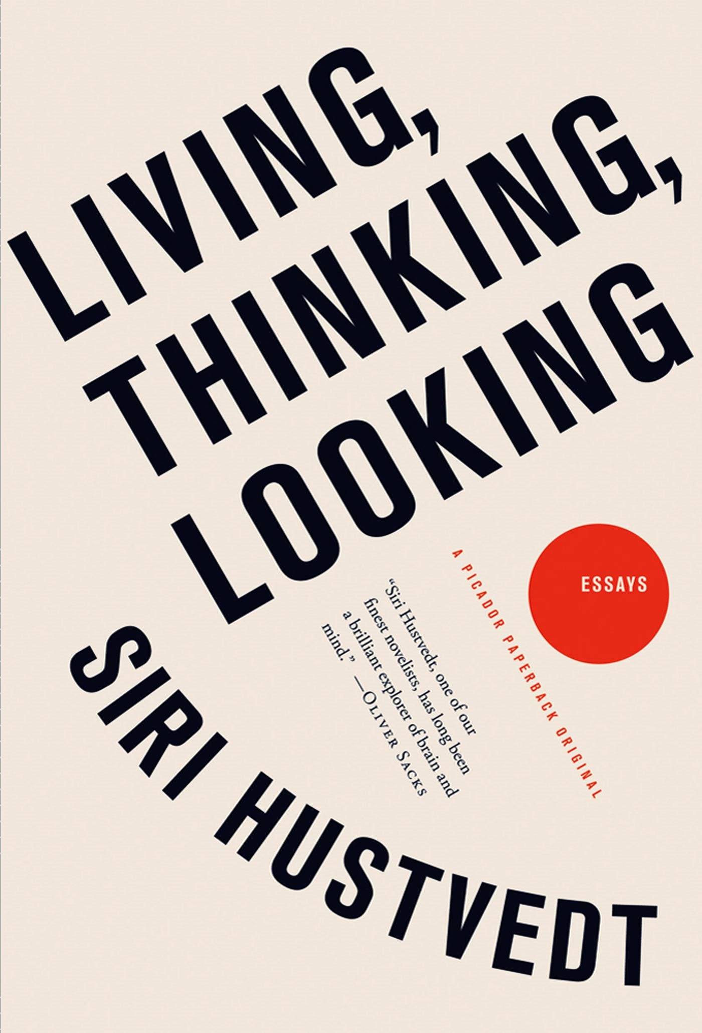 Living, Thinking, Looking By: Siri Hustvedt