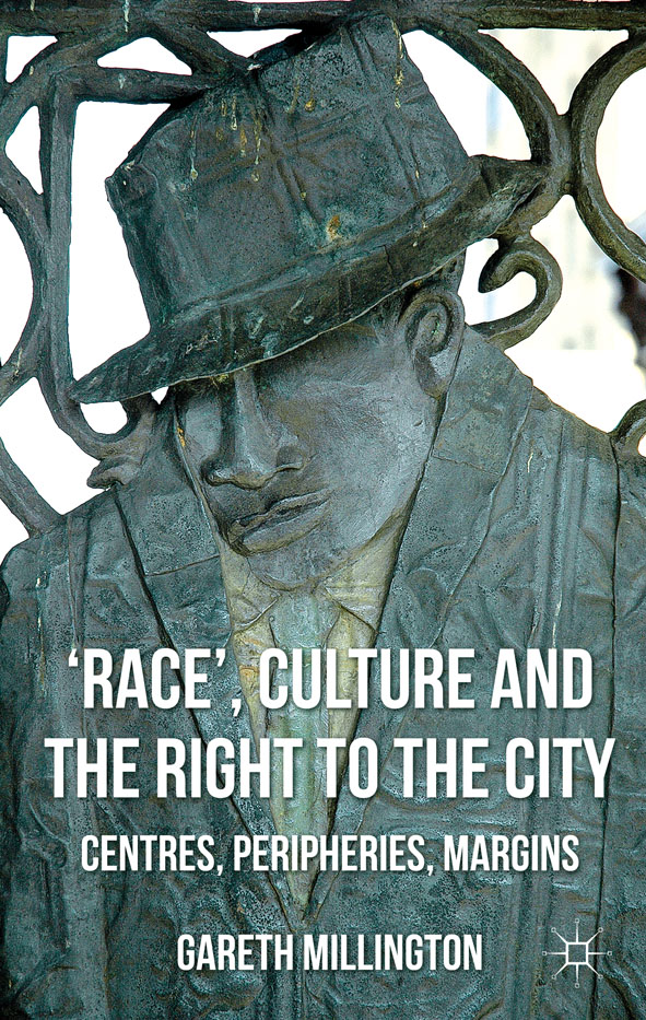 'Race', Culture and the Right to the City By: Dr Gareth Millington