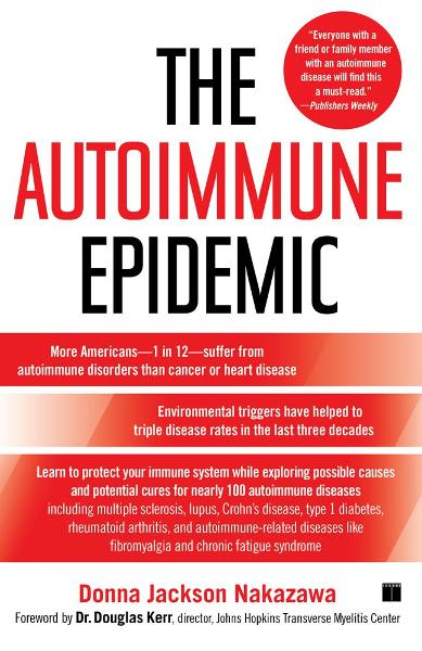 The Autoimmune Epidemic By: Donna Jackson Nakazawa