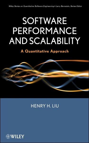 Software Performance and Scalability By: Henry H. Liu