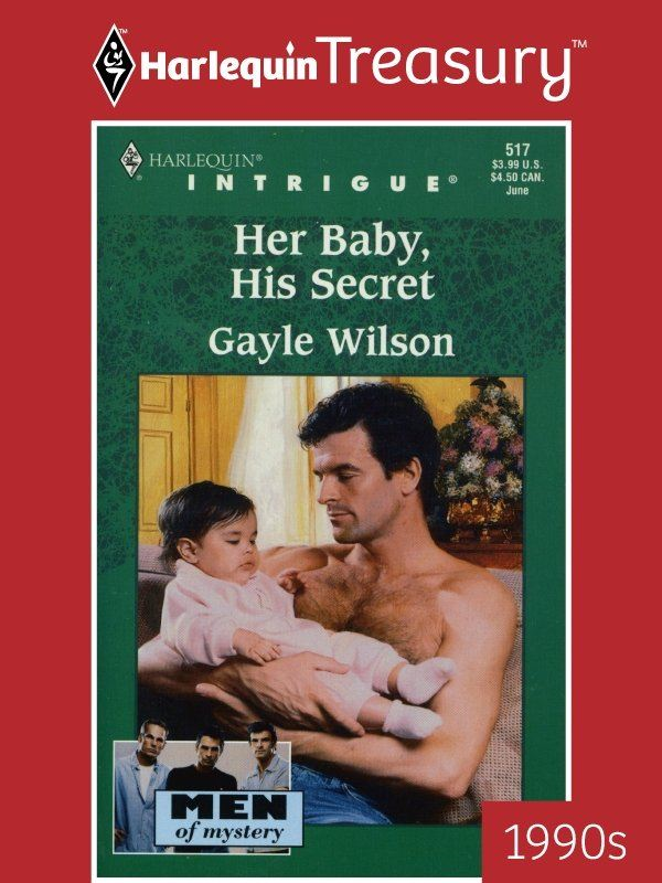 Her Baby, His Secret By: Gayle Wilson