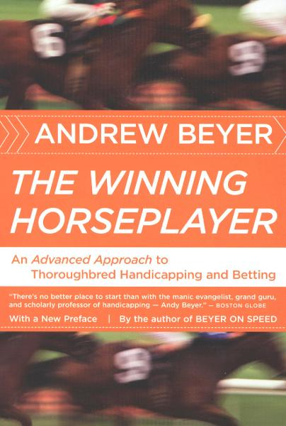 The Winning Horseplayer By: Andrew Beyer