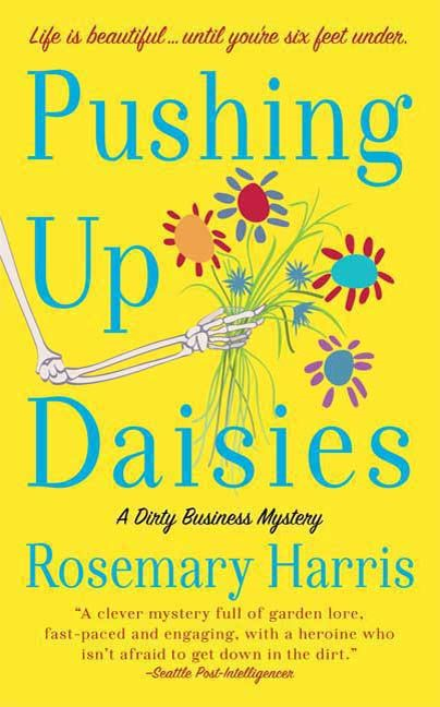 Pushing Up Daisies By: Rosemary Harris