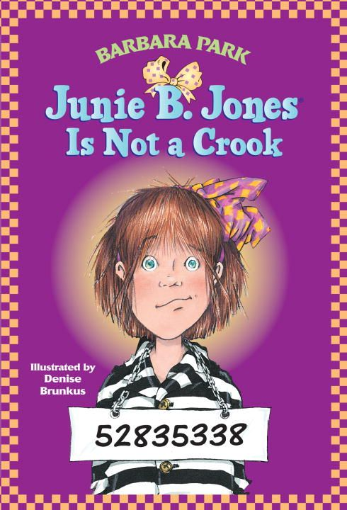 Junie B. Jones Is Not a Crook By: Barbara Park,Denise Brunkus