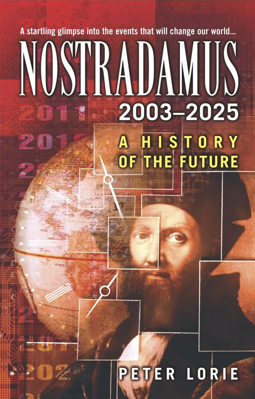 Nostradamus 2003-2025 By: Peter Lorie