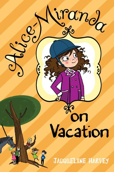 Alice-Miranda on Vacation By: Jacqueline Harvey