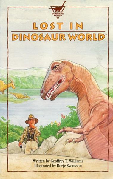 Lost in Dinosaur World By: Geoff Williams