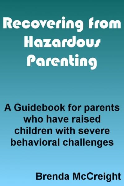 HEALING FROM HAZARDOUS PARENTING: How to Fix Yourself When You Can't Fix Your Kid