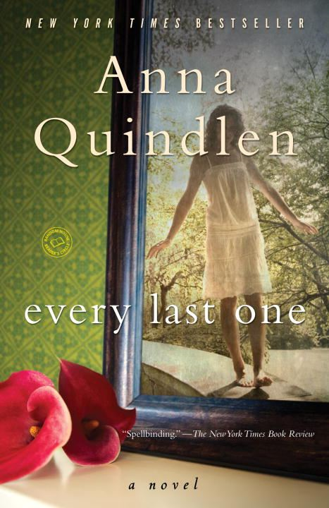 Every Last One By: Anna Quindlen