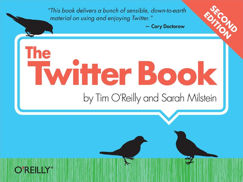The Twitter Book By: Sarah Milstein,Tim O'Reilly