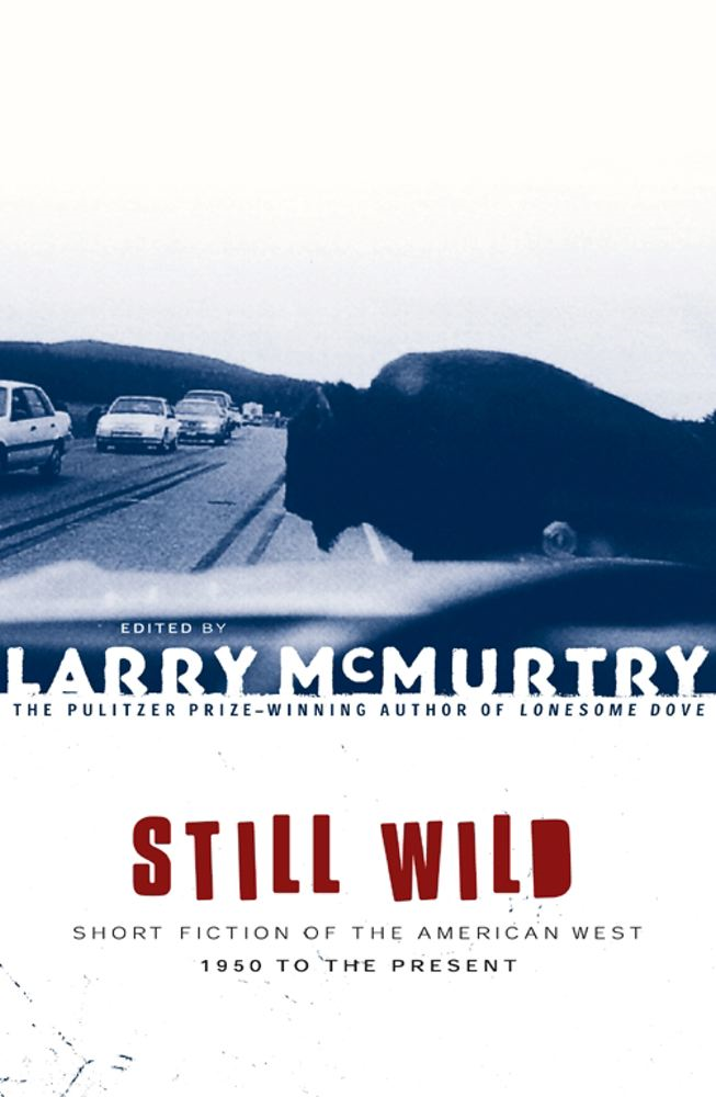 Still Wild By: Larry McMurtry