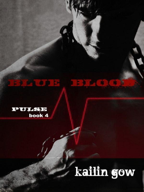 Blue Blood (PULSE Book 4) By: Kailin Gow